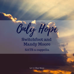 Only Hope Switchfoot Mandy Moore SATB a cappella