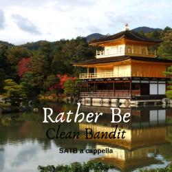 Rather Be Clean Bandit SATB a cappella