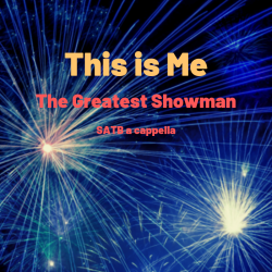 This is Me The Greatest Showman Sheet Music SATB a cappella