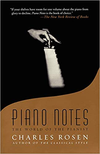 Piano Notes: The World of the Pianist by Charles Rosen cover