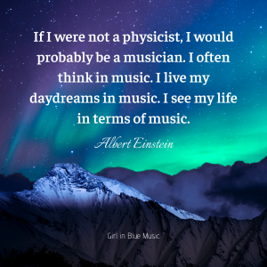 If I were not a physicist, I would probably be a musician. I often think in music. I live my daydreams in music. I see my life in terms of music. Albert Einstein